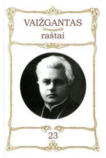 Vaižgantas. Raštai T. 23 | Juozas Tumas-Vaižgantas