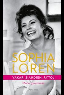 Vakar, šiandien, rytoj. Mano gyvenimas | Sophia Loren
