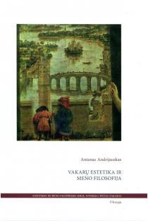 Vakarų estetika ir meno filosofija, 3-oji knyga | Antanas Andrijauskas