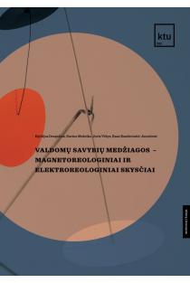 Valdomų savybių medžiagos – magnetoreologiniai ir elektroreologiniai skysčiai | Darius Mažeika, Egidijus Dragašius, Joris Vėžys, Rasa Kondrotaitė-Janutienė