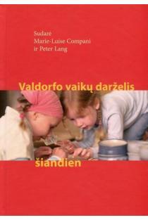 Valdorfo vaikų darželis šiandien | Sud. Marie-Luise Compani, Peter Lang