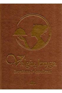 Valgių knyga. Šventėms ir kasdienai (viršelis su virėja) |