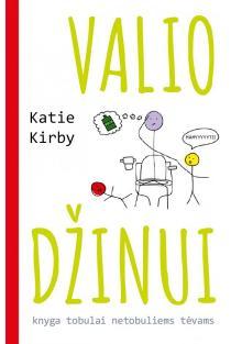 Valio džinui. Knyga tobulai netobuliems tėvams | Katie Kirby