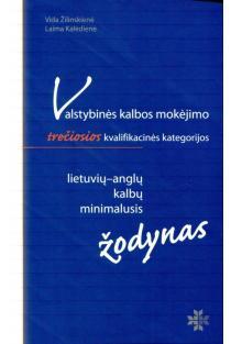 Valstybinės kalbos mokėjimo III kvalifikacinės kategorijos lietuvių-anglų kalbų minimalusis žodynas | Vida Žilinskienė, Laima Kalėdienė