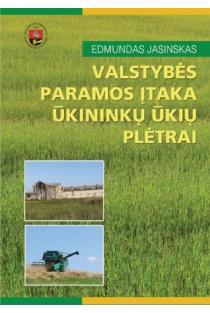 Valstybės paramos įtaka ūkininkų ūkių plėtrai | Edmundas Jasinskas