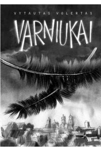 Varniukai | Vytautas Volertas