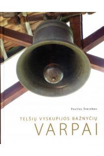 Telšių vyskupijos bažnyčių varpai | Povilas Šverebas