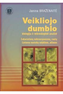 Veikliojo dumblo biologija ir mikroskopinė analizė | Janina Bražėnaitė