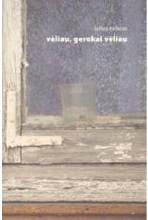 Vėliau, gerokai vėliau | Julius Keleras