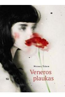 Veneros plaukas | Michail Šiškin