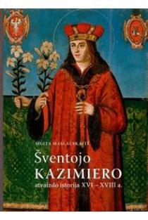 Šv. Kazimiero atvaizdo istorija XVI-XVIII a. | Sigita Maslauskaitė