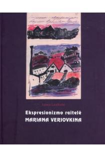 Ekspresionizmo raitelė Mariana Veriovkina   Laima Laučkaitė