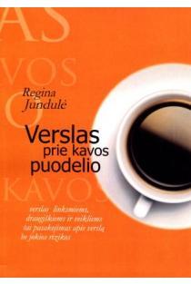 Verslas prie kavos puodelio | Regina Jundulė