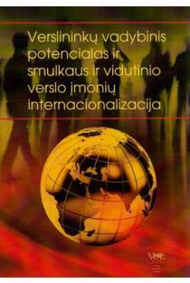 Verslininkų vadybinis potencialas ir smulkaus ir vidutinio verslo įmonių internacionalizacija |