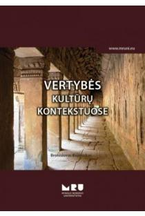 Vertybės kultūrų kontekstuose | Bronislovas Kuzmickas