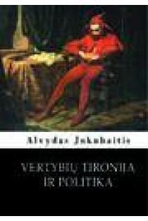 Vertybių tironija ir politika | Alvydas Jokubaitis