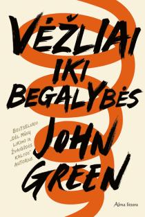 Vėžliai iki begalybės | John Green
