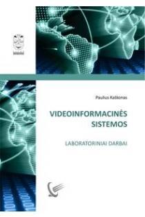 Videoinformacinės sistemos. Laboratoriniai darbai | Paulius Kaškonas