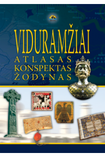 Viduramžiai: atlasas, konspektas, žodynas | Antanas Meištas, Arūnas Latišenka