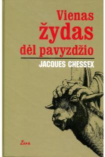 Vienas žydas dėl pavyzdžio | Jacques Chessex