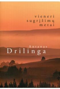 Vieneri sugrįžimų metai | Antanas Drilinga