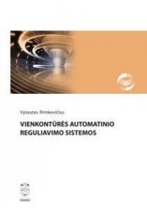 Vienkontūrės automatinio reguliavimo sistemos | Vytautas Rimkevičius