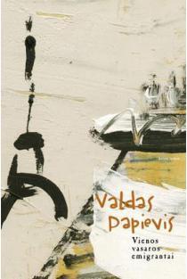 Vienos vasaros emigrantai | Valdas Papievis