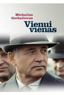 Vienui vienas | Michailas Gorbačiovas