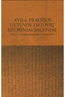 XVII a. pradžios Lietuvos vietovių istoriniai šaltiniai. 1622 m. Vilniaus ekonomikos inventorius   Sud. Darius Vilimas