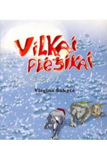 Vilkai plėšikai | Virgina Šukytė
