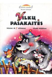 Vilkų pasakaitės. Vilkas ir 7 ožiukai. Vilko uodega   Birutė Lenktytė-Masiliauskienė
