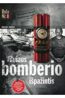 Vilniaus bomberio išpažintis | Dailius Dargis