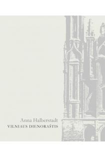 Vilniaus dienoraštis | Anna Halberstadt