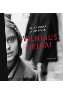 Vilniaus veidai, 1964-1993 | Aleksandra Jacovskytė