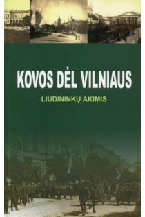 Kovos dėl Vilniaus liudininkų akimis   Sud. Gintautas Šapoka