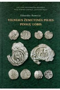 Vilniaus žemutinės pilies pinigų lobis | Eduardas Remecas