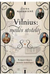 Vilnius: meilės stotelės | Liuda Matonienė