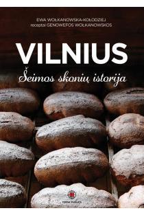 Vilnius. Šeimos skonių istorija | Ewa Wolkanowska-Kolodziej, Genowefa Wolkanowska
