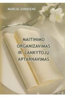 Maitinimo organizavimas ir lankytojų aptarnavimas | Marija Jonikienė