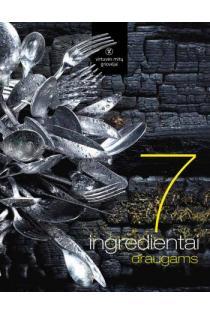 7 ingredientai. Draugams   Alfas Ivanauskas, Ali Gadžijevas ir Martynas Praškevičius