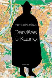 Dervišas iš Kauno | Herkus Kunčius