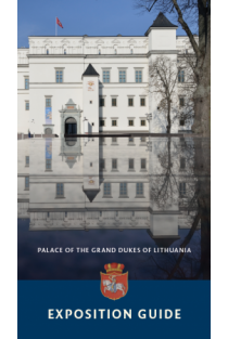 Palace of the Grand Dukes of Lithuania. Exposition guide | Dalius Avižinis ir kt.