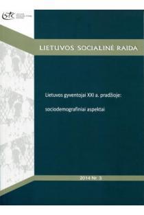 Lietuvos gyventojai XXI a. pr.: sociodemografiniai aspektai. Lietuvos socialinė raida Nr. 3 |