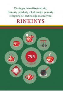 Vieningas lietuviškų tautinių firminių patiekalų ir kulinarijos gaminių receptūrų bei technologijos aprašymų rinkinys | Sud. Birutė Rutkauskienė