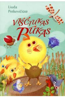 Viščiukas Pūkas | Liuda Petkevičiūtė
