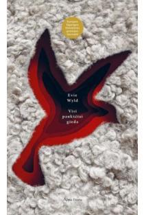 Visi paukščiai gieda | Evie Wyld