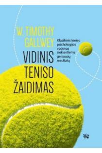 Vidinis teniso žaidimas   W. Timothy Gallwey
