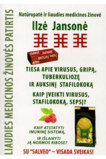 Tiesa apie virusus, gripą, tuberkuliozę ir auksinį stafilokoką | Ilze Jansone
