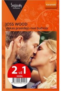 Viskas prasidėjo nuo bučinio (Karamelė) (2 už 1 kainą) | Joss Wood