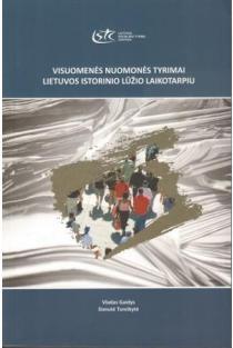 Visuomenės nuomonės tyrimai Lietuvos istorinio lūžio laikotarpiu   Vladas Gaidys, Danutė Tureikytė